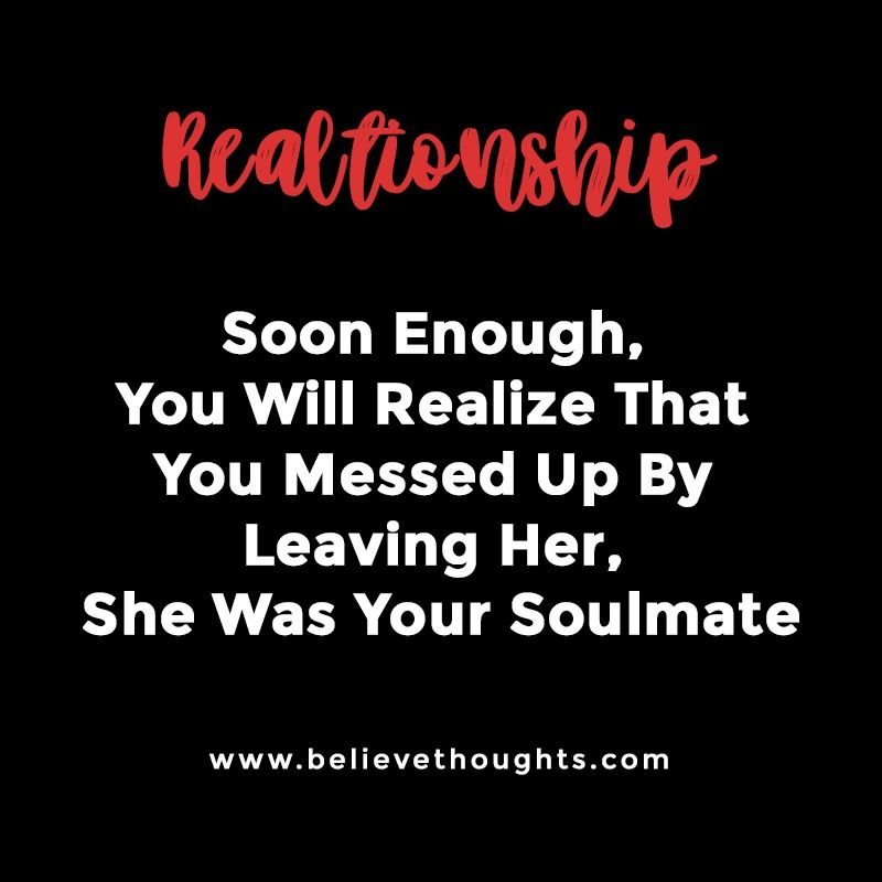 Soon Enough You Will Realize That You Messed Up By Leaving Her She Was Y Quotes About Love And Relationships Relationship Breakup Relationship Goals Cuddling