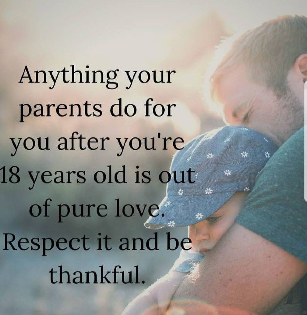 So True Don T Take Advantage Of Your Parents And Be Grateful For Any Help They Ve Given My Children Quotes Loving Your Children Quotes Respect Parents Quotes