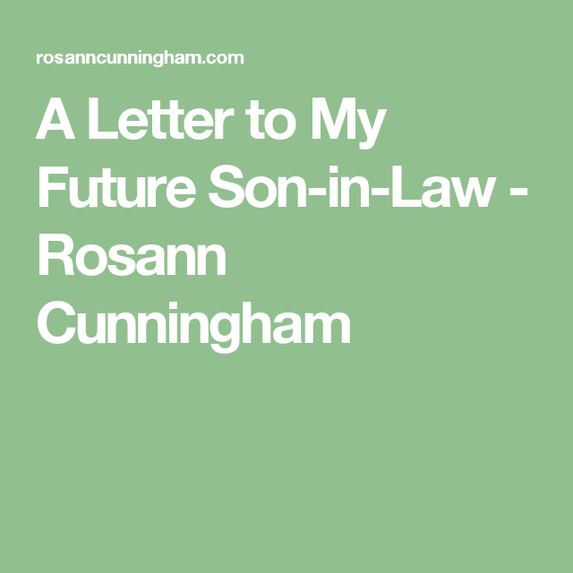 A Letter To My Future SonInLaw  Sons Future And Happiness