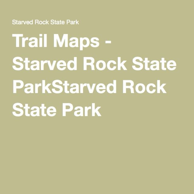 Trail Maps - Starved Rock State ParkStarved Rock State Park | Take a ...