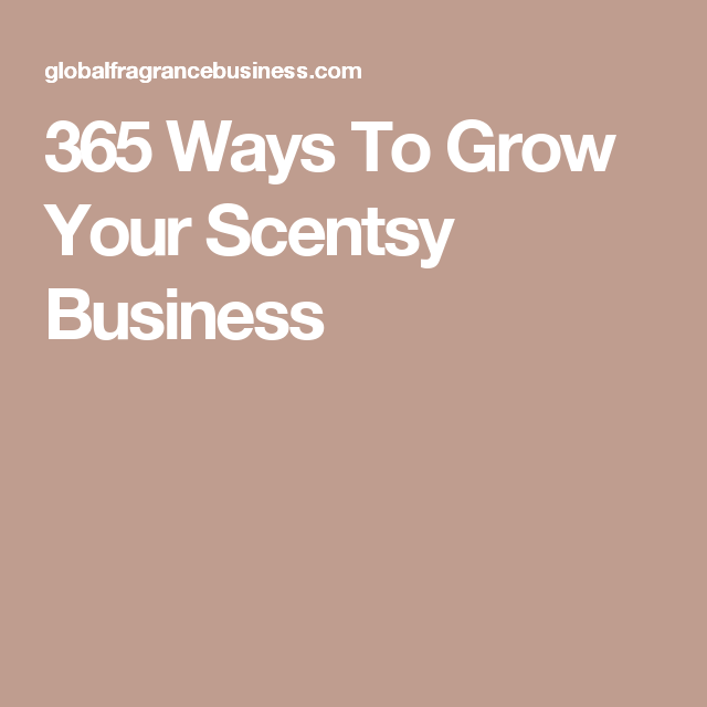 365 Ways To Grow Your Scentsy Business