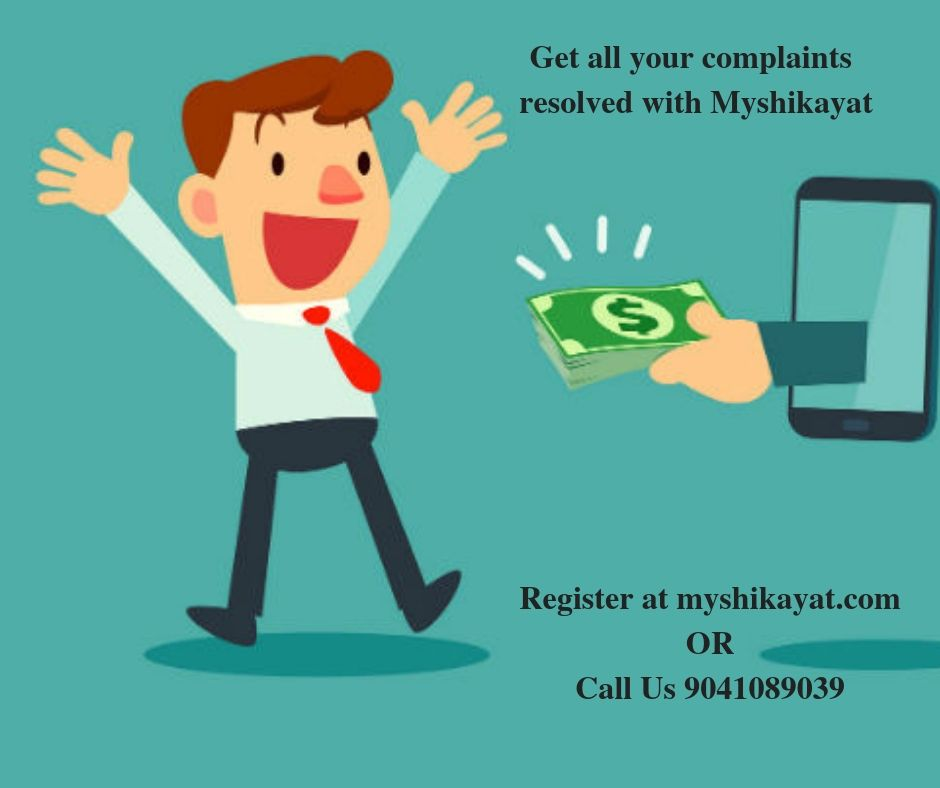 Myshikayat 1 Hr Refund Not Given Even The Product Has Been Given Back Log On To Myshikayat And Get All Your Grievan Complaints Consumers Solving