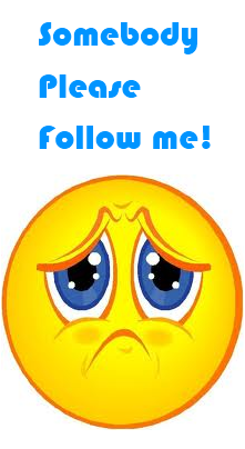 I'm all alone here. Somebody please follow me!