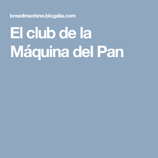 El club de la Máquina del Pan