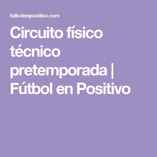 Circuito Fisico Tecnico Futbol : Circuito físico técnico pretemporada circuitos fútbol y