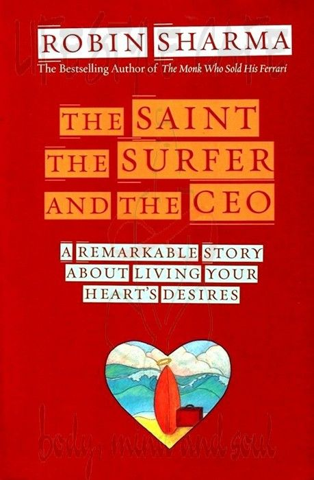 "The Saint, the surfer and the CEO is the latest offering from world famous motivational speaker and author, Robin Sharma. His first book, ""The Monk Who Sold His Ferrari"", was a best seller and inspired people all over the globe. He has written 15 inspirational books and conducts workshops all over the world that aim to get people living their b"