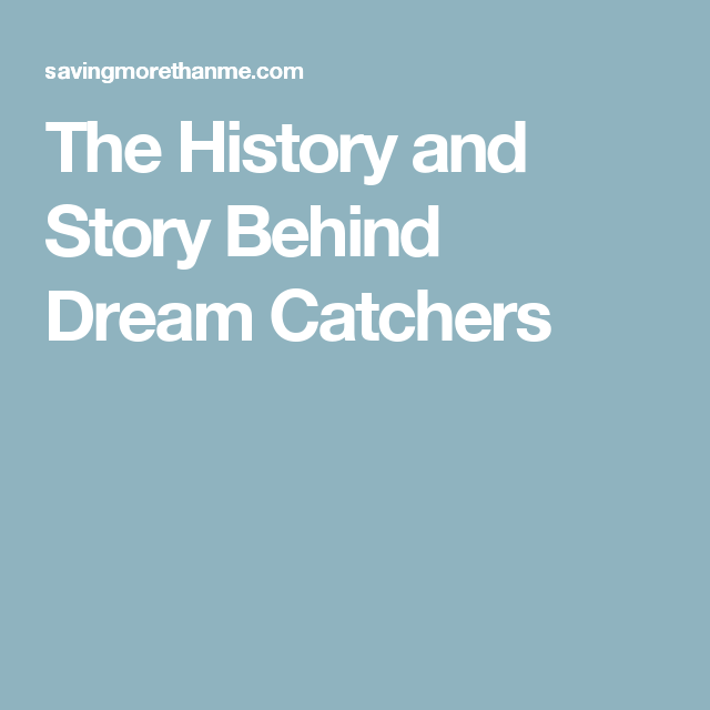 The History And Story Behind Dream Catchers Dream Catchers Awesome Story Behind Dream Catchers