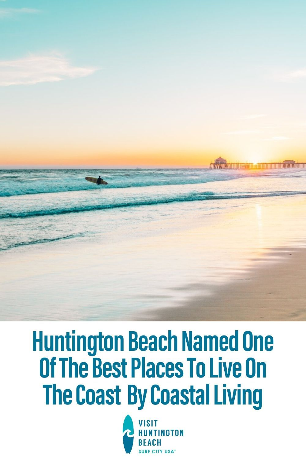 Huntington Beach Named Top Place To Live On The Coast By Coastal Living In 2020 Beach Best Places To Live Huntington Beach