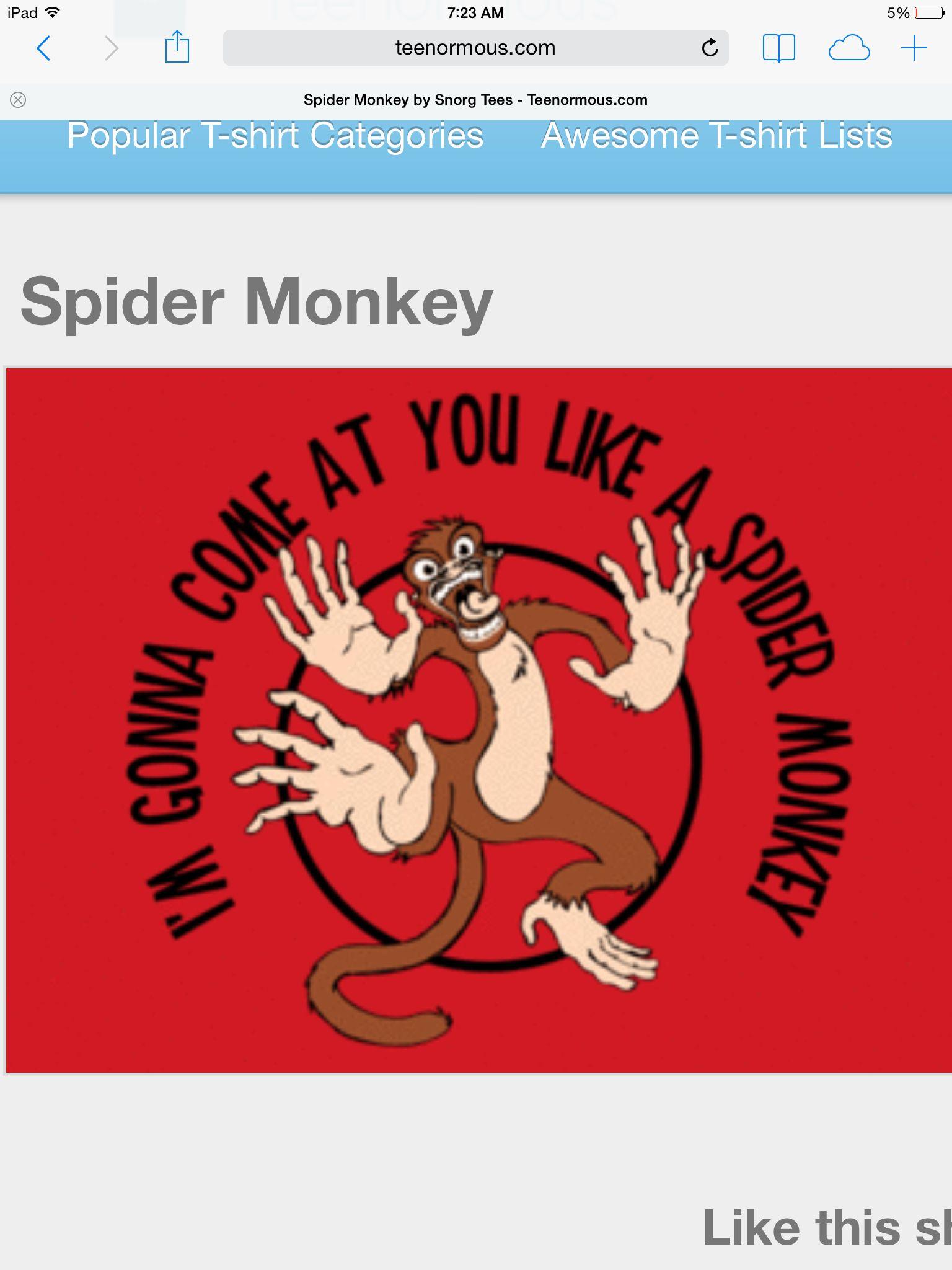 Spider monkey quote   Spider monkey, Monkey t shirt, Funny ...