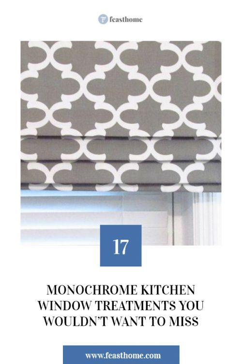 So, it's better for you to think and plan thoroughly before executing any of these monochrome kitchen window treatments. #FeastHome #Kitchen #Window