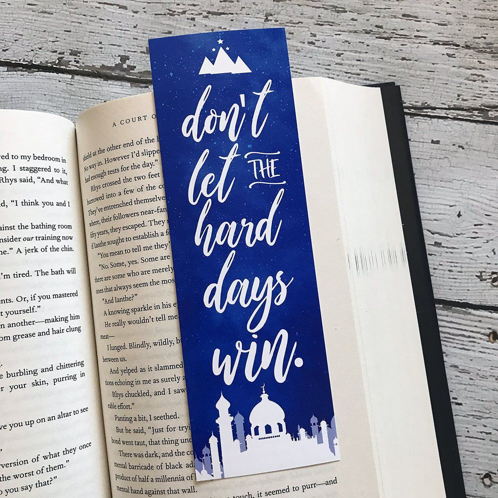 Acomaf Bookmark Don T Let The Hard Days Win Mor A Court Of