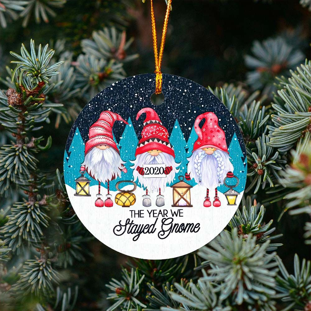 The Year We Stayed Gnome Ornament Circle Ornament The Wholesale T Shirts Co Gnome Ornaments Christmas Crafts Christmas Ornaments