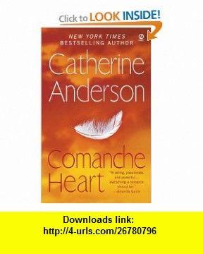 Comanche heart 9780451226730 catherine anderson isbn 10 comanche heart 9780451226730 catherine anderson isbn 10 0451226739 isbn fandeluxe Choice Image