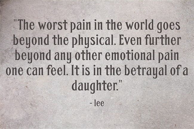 Betrayal Mom Quotes: The Worst Pain In The World Goes Beyond The Physical. Even