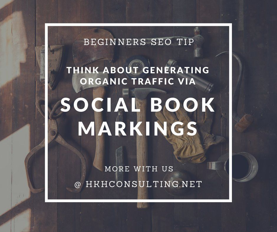 #Daily #Tips for #SEO #Beginners! #SocialBookMarking. More with us @hkhconsulting.net