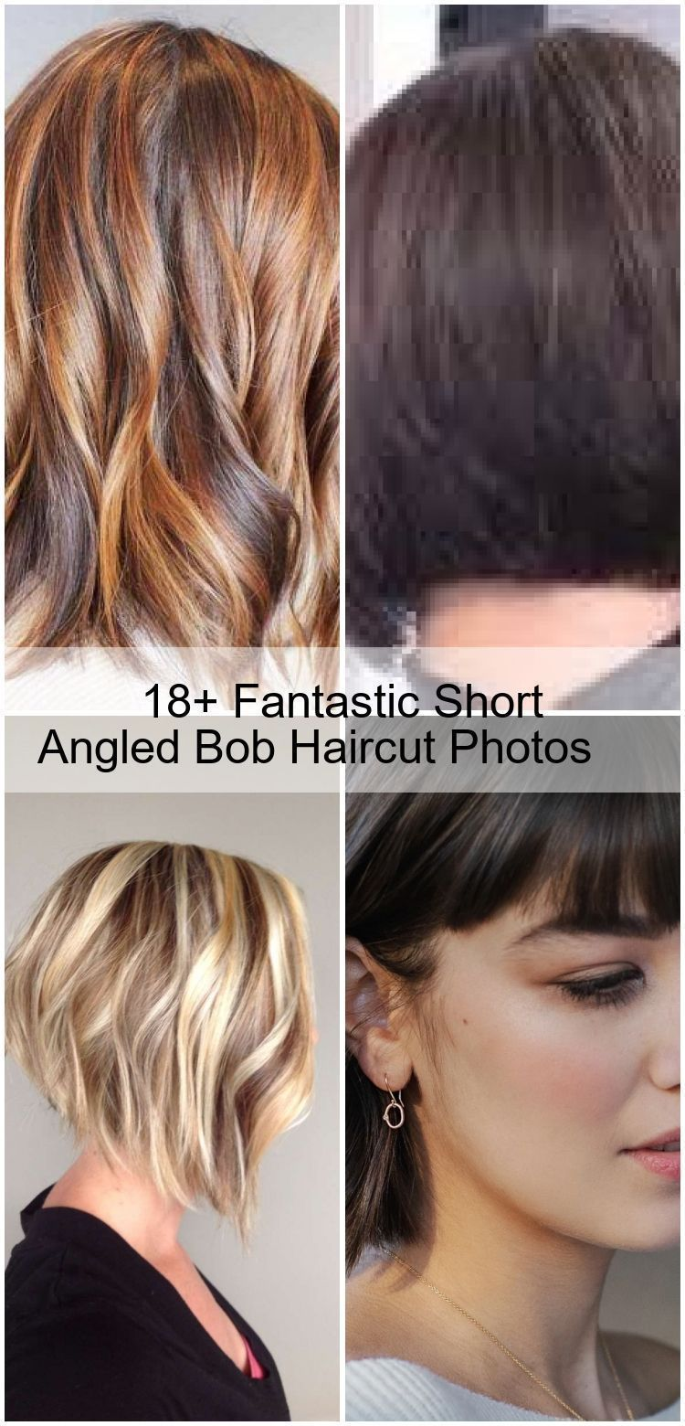 18 Fantastic Short Angled Bob Haircut Photos 18 Fantastic Short Angled Bob Hairc Colorful Nbsp Photoofthe In 2020 Angled Bob Haircuts Short Angled Bobs Bobs Haircuts