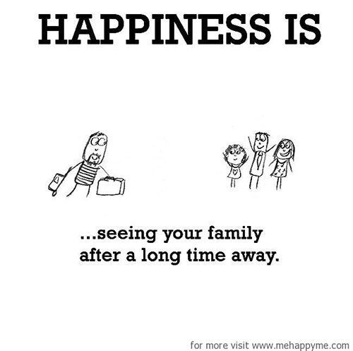 happiness happiness is seeing your family after a long time
