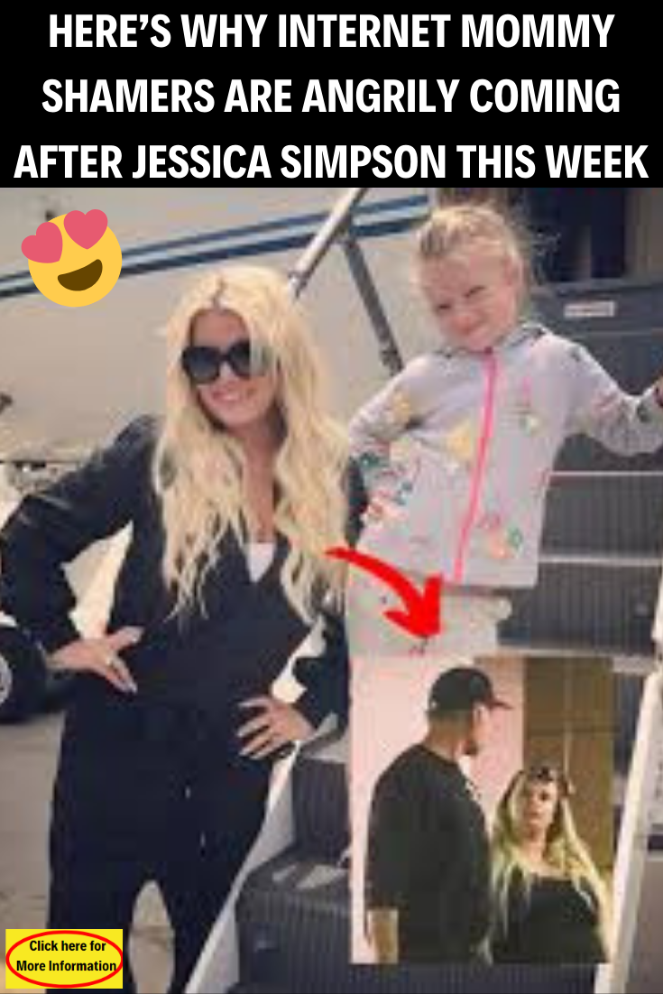 Here S Why Internet Mommy Shamers Are Angrily Coming After Jessica Simpson This Week Fashion Teenage Girls Jessica Simpson Women Humor