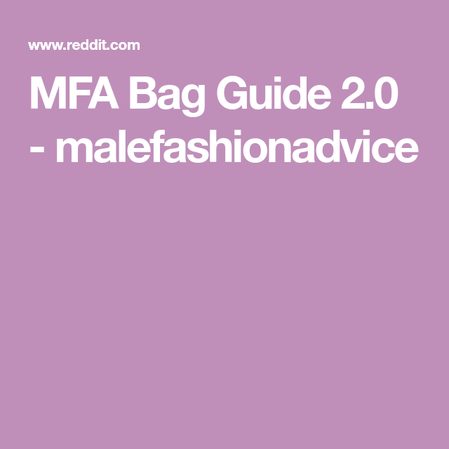 8549e69baf MFA Bag Guide 2.0 - malefashionadvice
