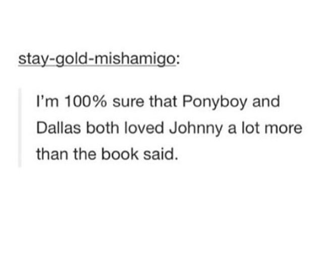 Me too, like I honestly think they both loved Johnny pretty much more than anything