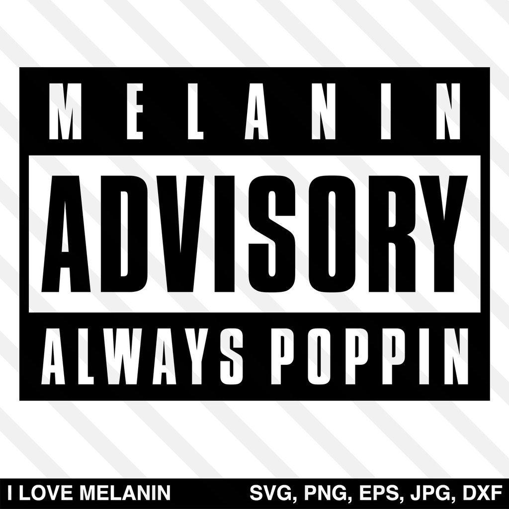 Melanin Advisory Always Poppin Svg Black Girl Magic Quotes Black Girl Quotes Black Lives Matter Art
