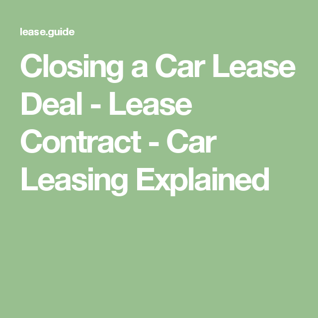 Closing A Car Lease Deal  Lease Contract  Car Leasing Explained