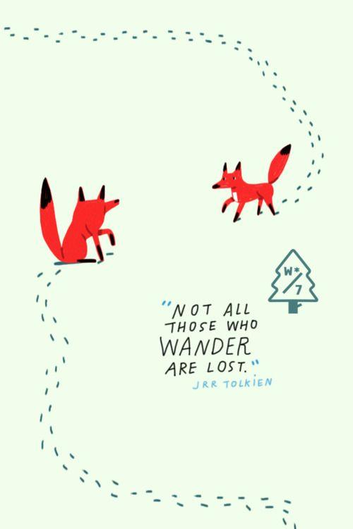 Those who wander.