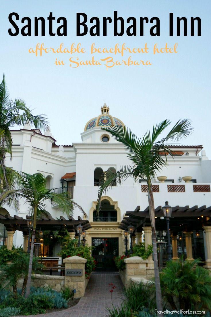 Santa Barbara Inn An Affordable Beachfront Hotel In Mediterranean Architecture California Missions And