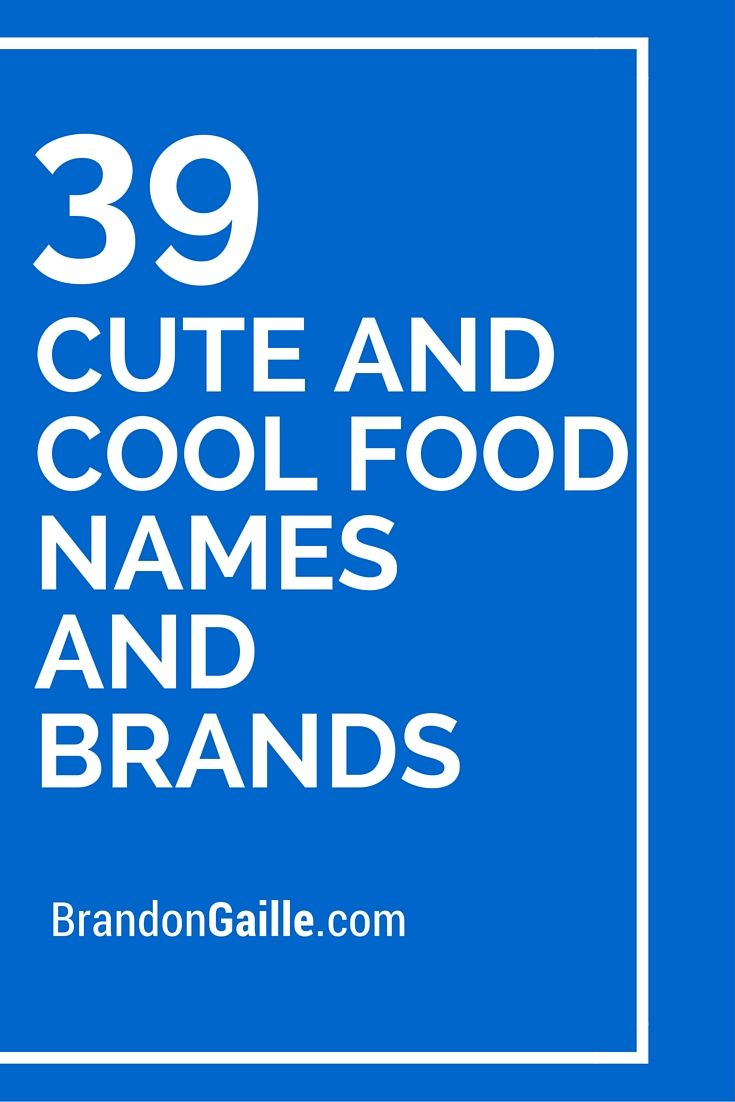 39 Cute and Cool Food Names and Brands | Food names, Pizza