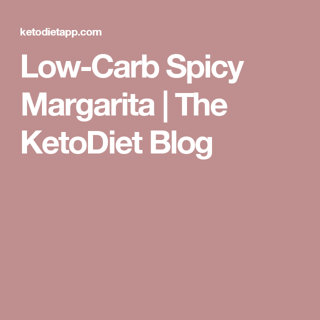 Low-Carb Spicy Margarita | The KetoDiet Blog