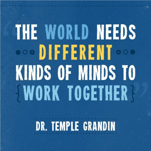 Temple Grandin Quotes Mesmerizing The World Needs Different Kinds Of Minds To Work Together Dr