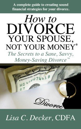 How to Divorce Your Spouse, Not Your Money, http://www.amazon.com/dp/B00H58X7FA/ref=cm_sw_r_pi_awdm_Vuj1sb0DEJD5S/175-2372396-4956303