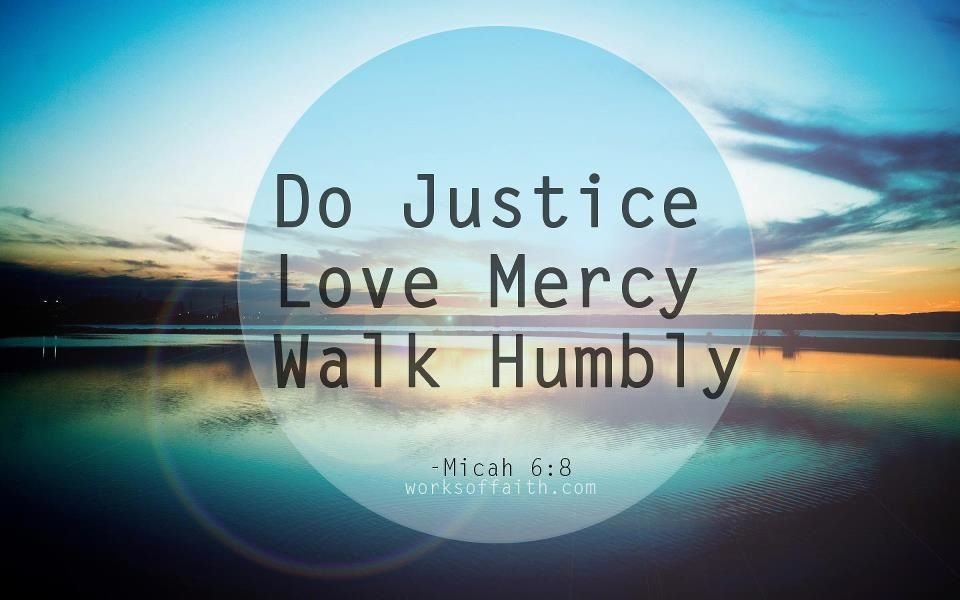 Justice And Mercy Quotes: Beautiful Photos