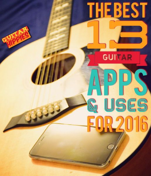 The 13 Best Guitar Apps That You Will Actually Use 2018 Guitars