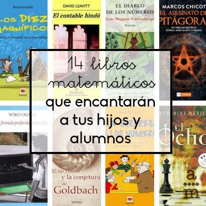 14 Libros Matemáticos Que Encantarán A Tus Hijos O Alumnos Aprendiendo Matemáticas Libros De Matemáticas Matematicas Matemáticas Para Secundaria