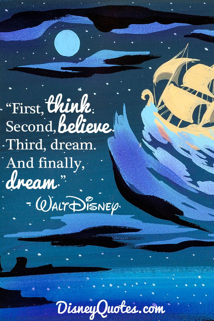 first think second believe third dream and finally dream