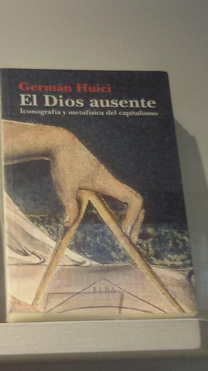 El Dios Ausente De Germán Huici Elba Editorial Dioses Elba Editorial