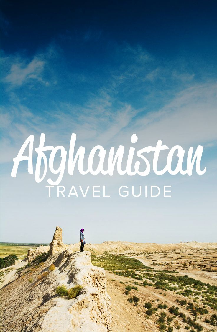The Ultimate Afghanistan Travel Guide Asia Travel Travel Tips Travel Guide