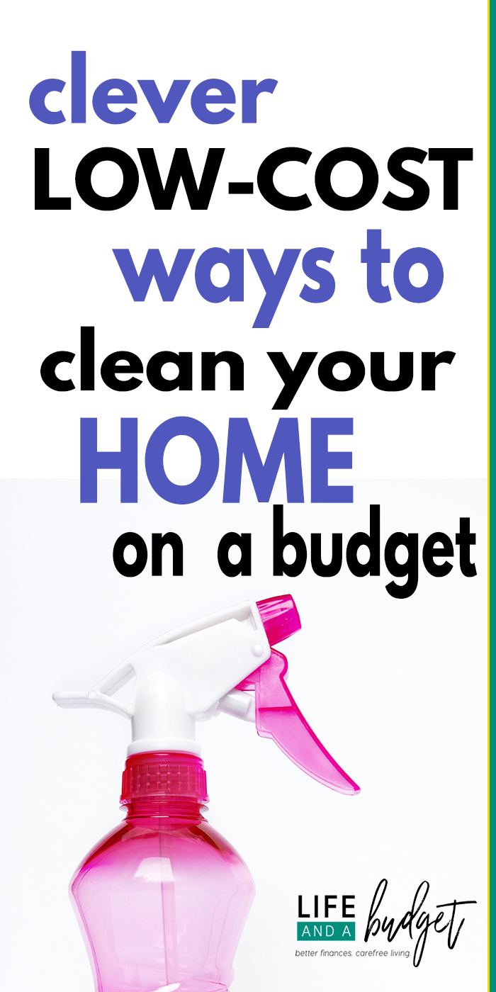 Clever Low-Cost Ways to Clean Your Home on A Budget   Clever, Frugal ...