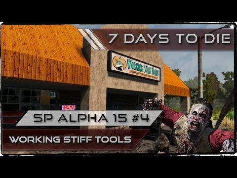 7 Days To Die - SP Alpha 15 - Part 4 - Working Stiff Tools