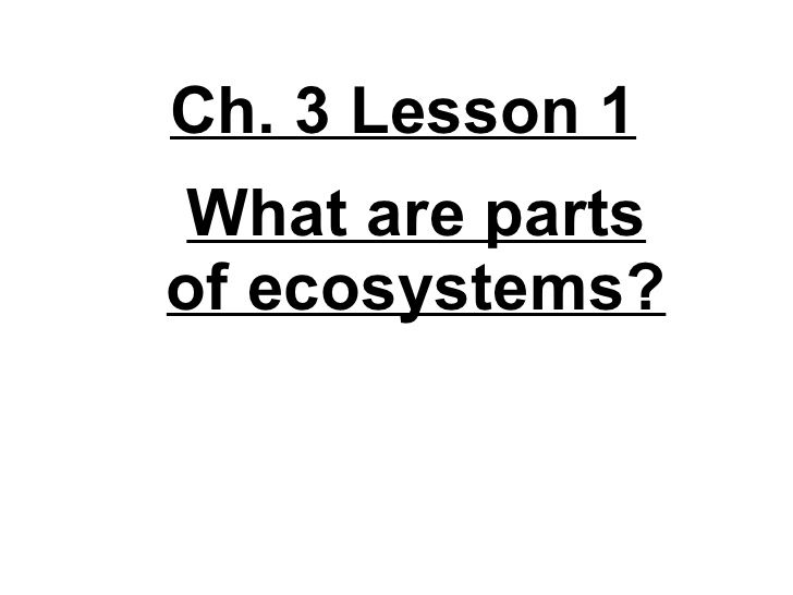 4th Grade-Ch. 3 Lesson 1 What are Parts of Ecosystems by