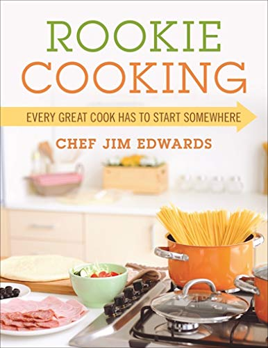 Rookie Cooking Every Great Cook Has to Start