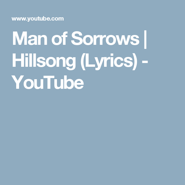 Man of Sorrows | Hillsong (Lyrics) - YouTube | Christian Music ...