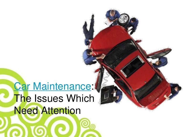 http://www.slideshare.net/chaplesannamat/car-maintenance-35357991
