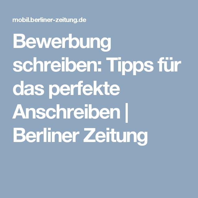bewerbung schreiben tipps fr das perfekte anschreiben berliner zeitung - Perfektes Anschreiben