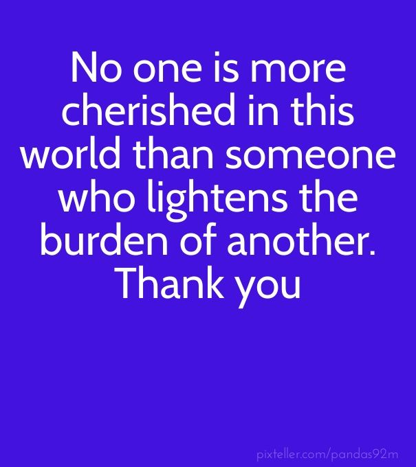 Thank You Quotes For Helping: Friends Always Do Help And Bear Burden. Thank You Saying