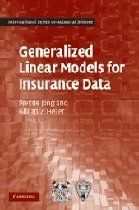 Generalized Linear Models For Insurance Data International Series On Actuarial Science Actuarial Science Insurance Data