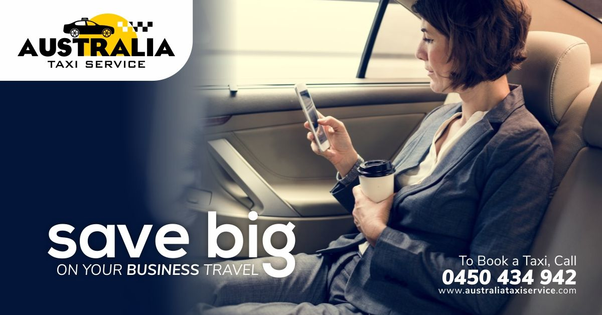 Save Big On Your Business Travel Australiataxiservice