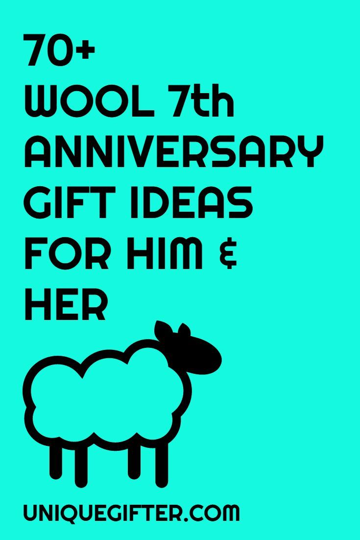 What A Coincidence That Wool Is The Traditional Anniversary Gift For 7th 7 Year Itch I Love This List Of Ideas Men And Women