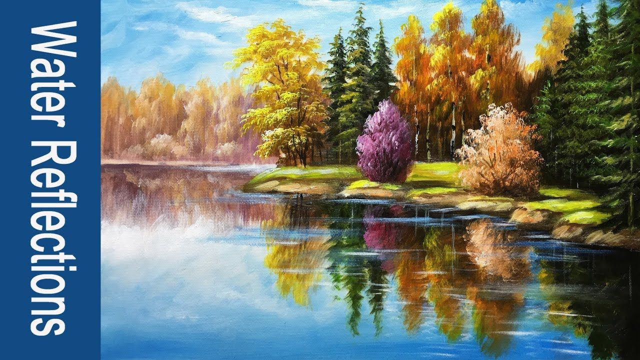 Paint Water And Reflections In Acrylics Part 2 Landscape